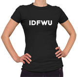 IDFWU Tshirt - Ladies Crew Neck - UMBUH