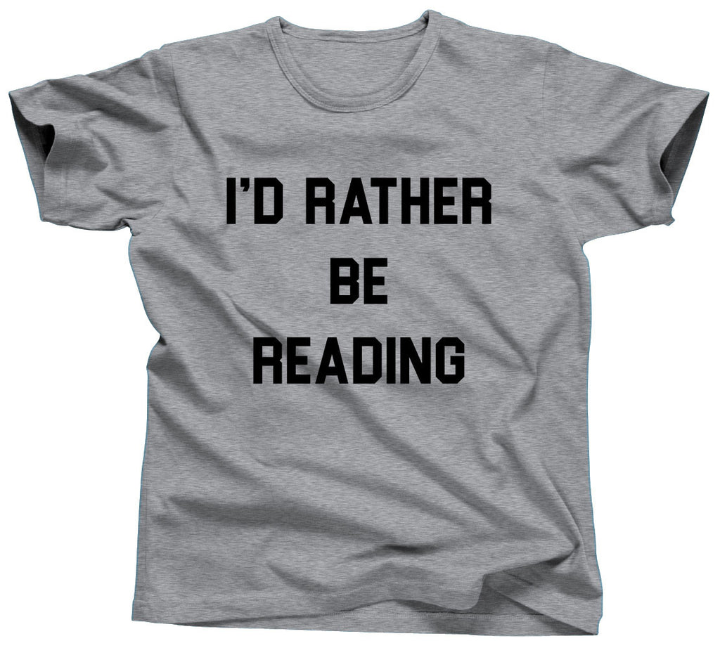 I'd Rather Be Reading T-Shirt - Unisex Tee - UMBUH