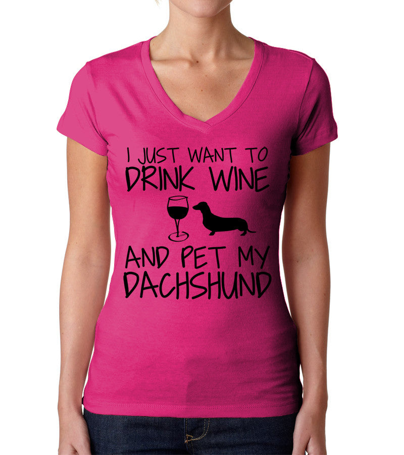I Just Want To Drink Wine and Pet My Dachshund Shirt - Ladies V Neck - UMBUH