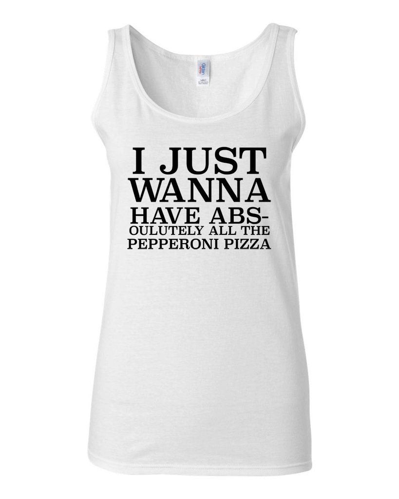 I Just Wanna Have Abs-olutely Pizza Tank - JUNIOR FIT TANK - UMBUH