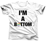 I'm A Bottom Shirt - Unisex Tee - UMBUH