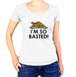 I'm So Basted Shirt - Ladies V Neck - UMBUH