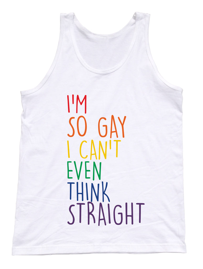 I'm So Gay I Can't Even Think Straight Tank Top - Unisex Tank - UMBUH