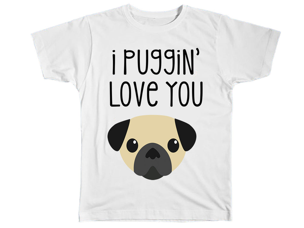 I Puggin Love You T-Shirt - Kids T Shirt - UMBUH