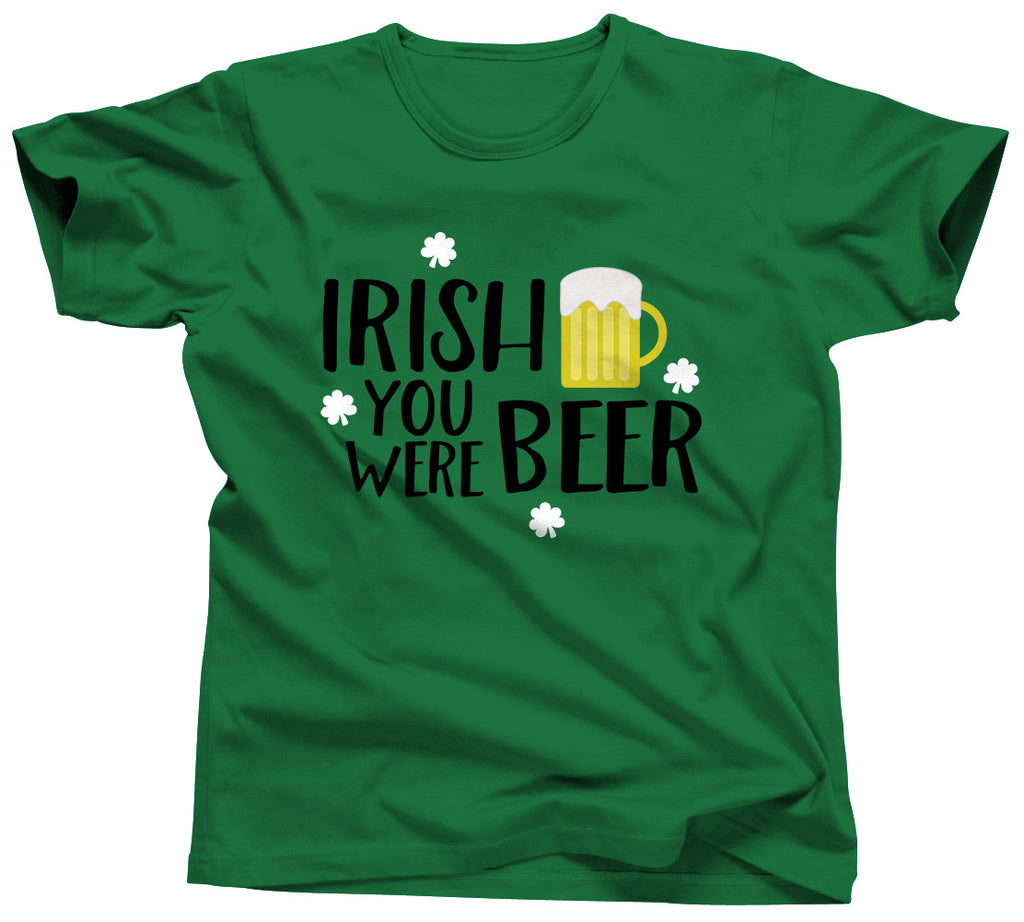 Irish You Were Beer Shirt - Unisex Tee - UMBUH
