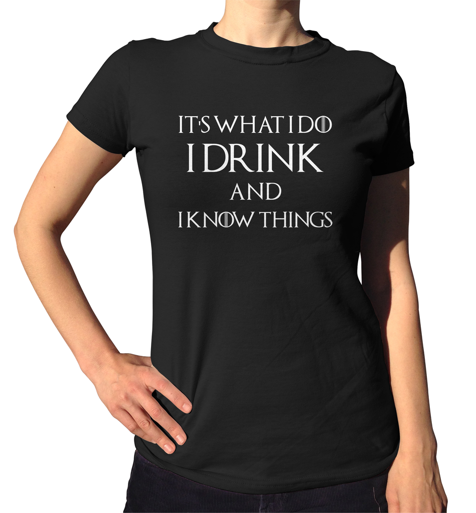 Game of Thrones I Drink And I Know Things T-Shirt - Ladies Crew Neck - UMBUH