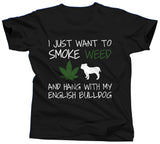 I Just Want To Smoke Weed and Hang With My English Bulldog Shirt - Unisex Tee - UMBUH