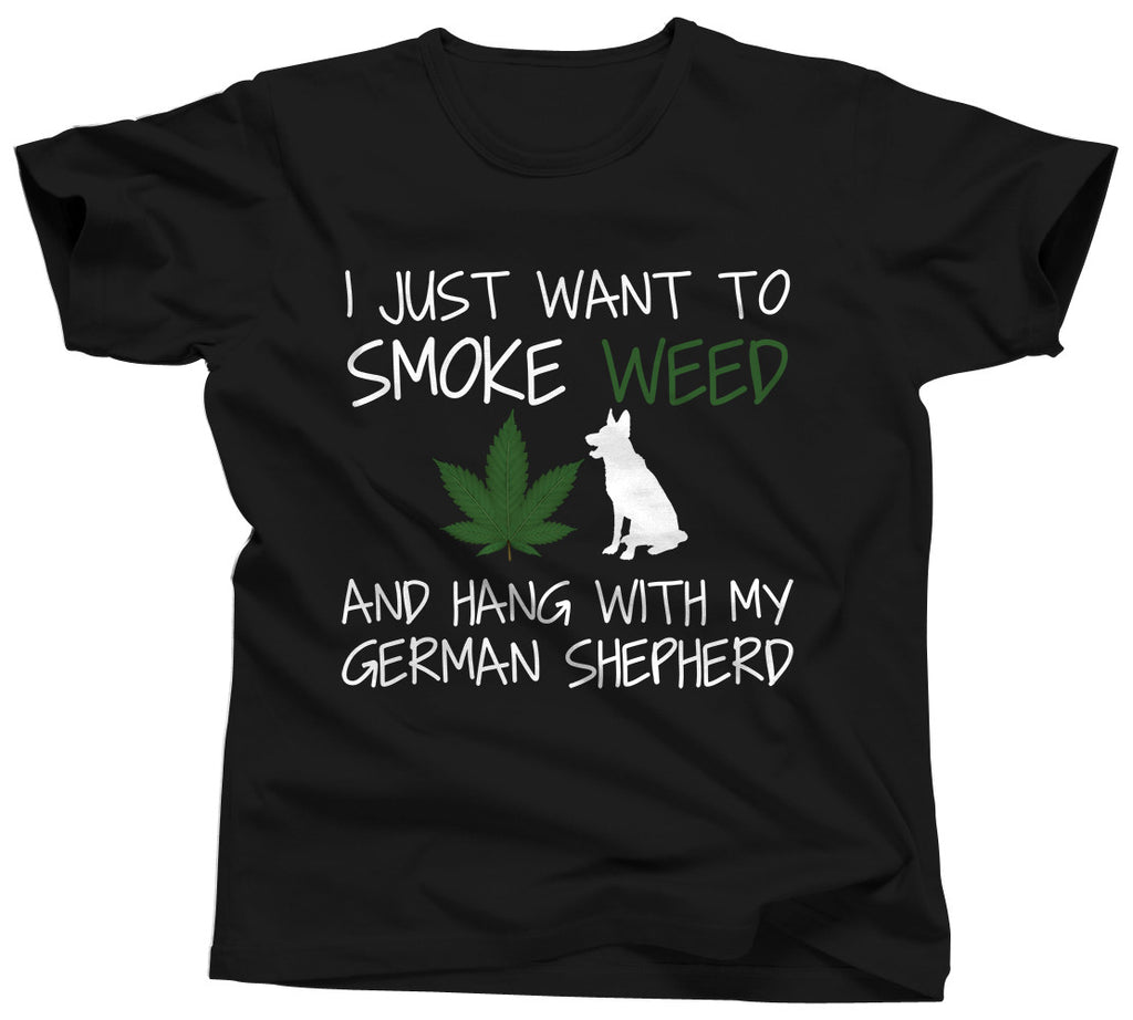 I Just Want To Smoke Weed and Hang With My German Shepherd Shirt - Unisex Tee - UMBUH
