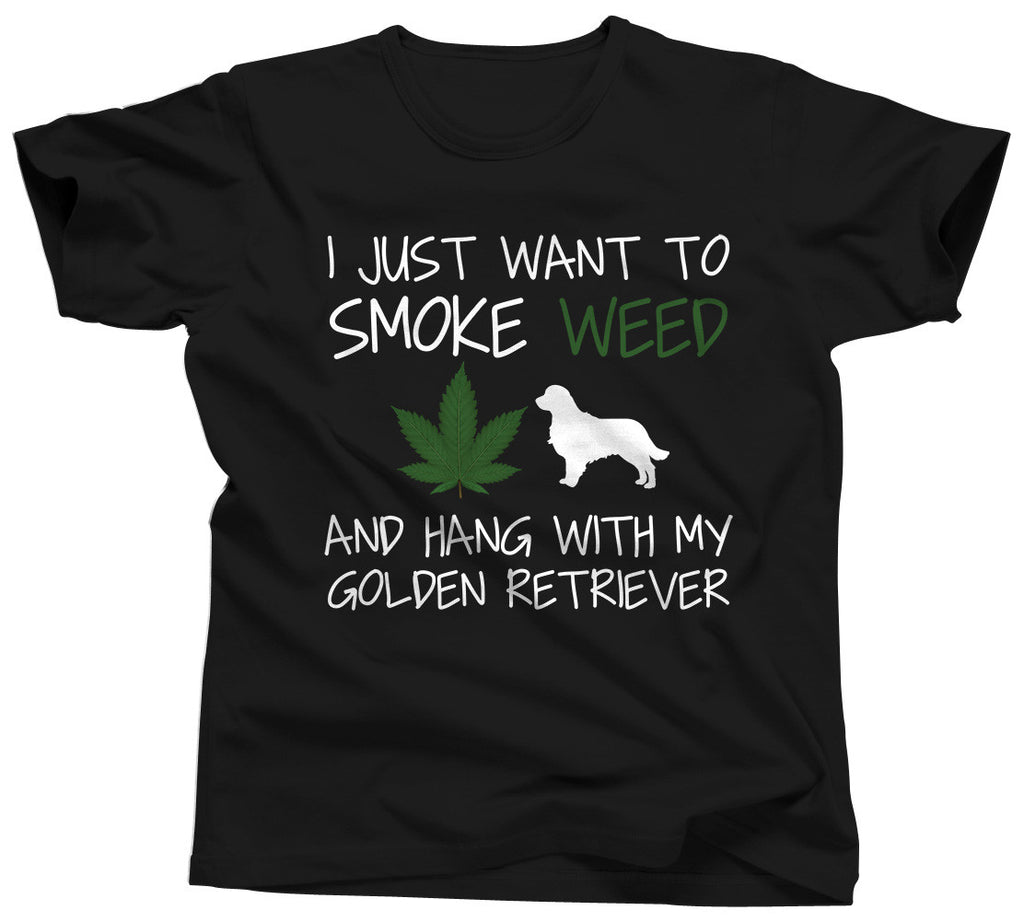 I Just Want To Smoke Weed and Hang With My Golden Retriever Shirt - Unisex Tee - UMBUH