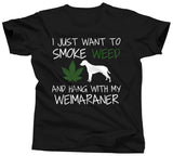 I Just Want To Smoke Weed and Hang With My Weimaraner T-Shirt - Unisex Tee - UMBUH