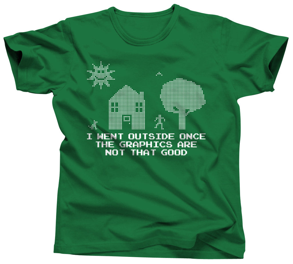 I Went Outside Once The Graphics Are Not Good Shirt - Unisex Tee - UMBUH