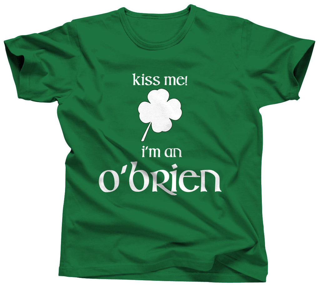 Kiss Me I'm An O'Brien Shirt - Unisex Tee - UMBUH