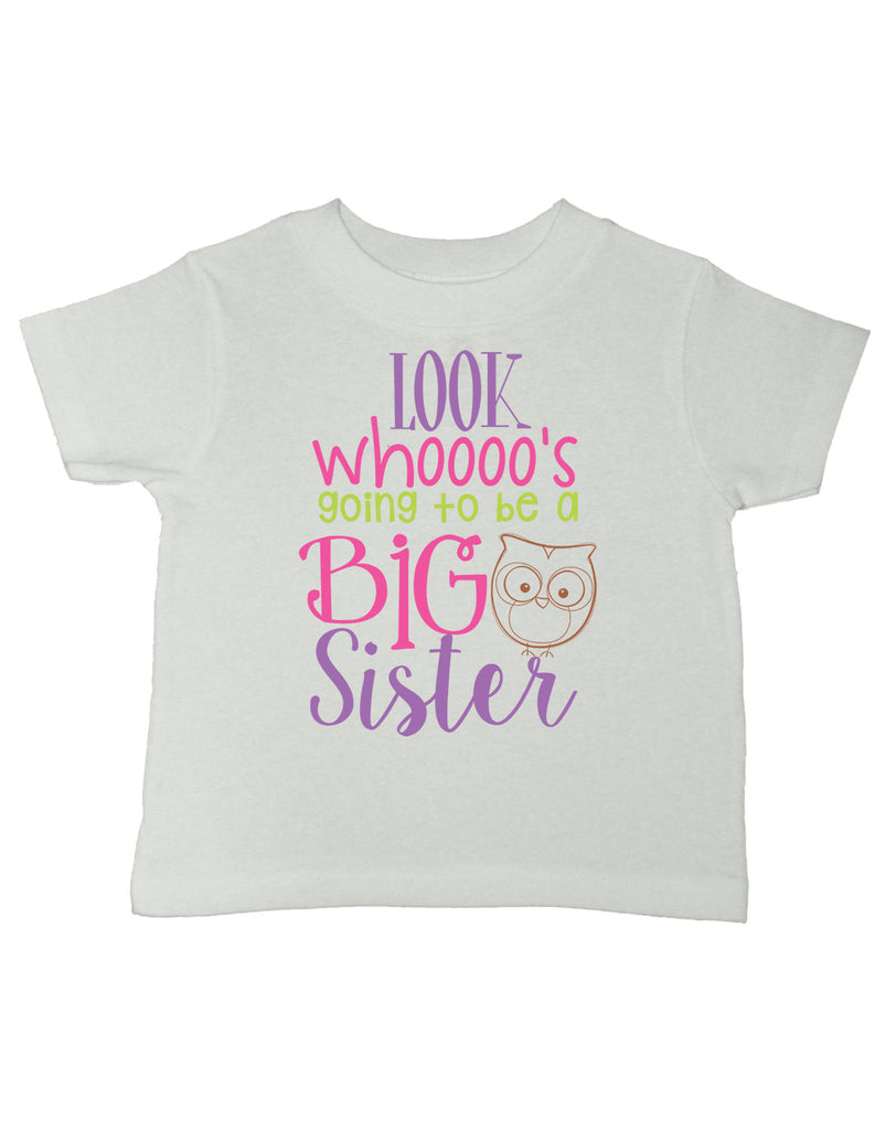 Look Who's Going To Be A Big Sister T-Shirt - Kids T Shirt - UMBUH