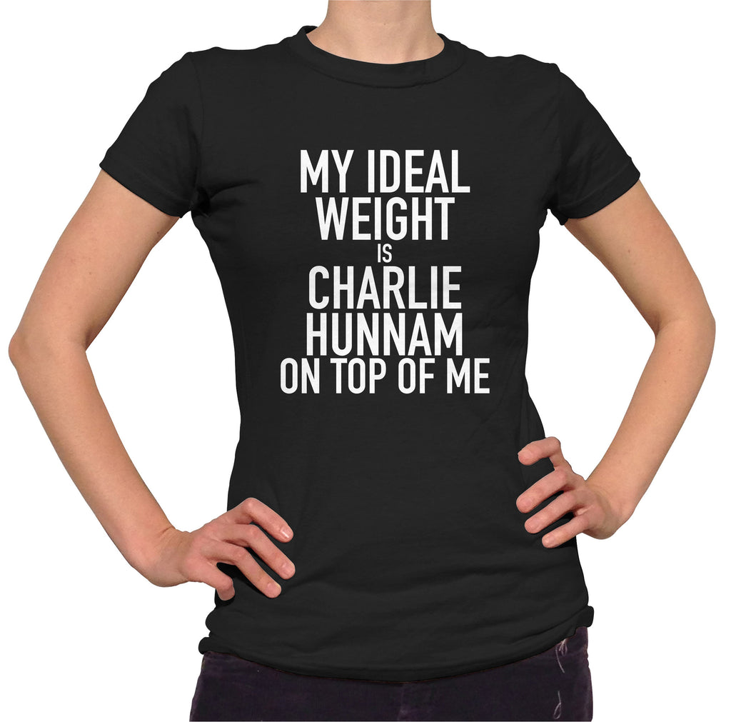 My Ideal Weight Is Charlie Hunnam On Top Of Me Shirt - Ladies Crew Neck - UMBUH