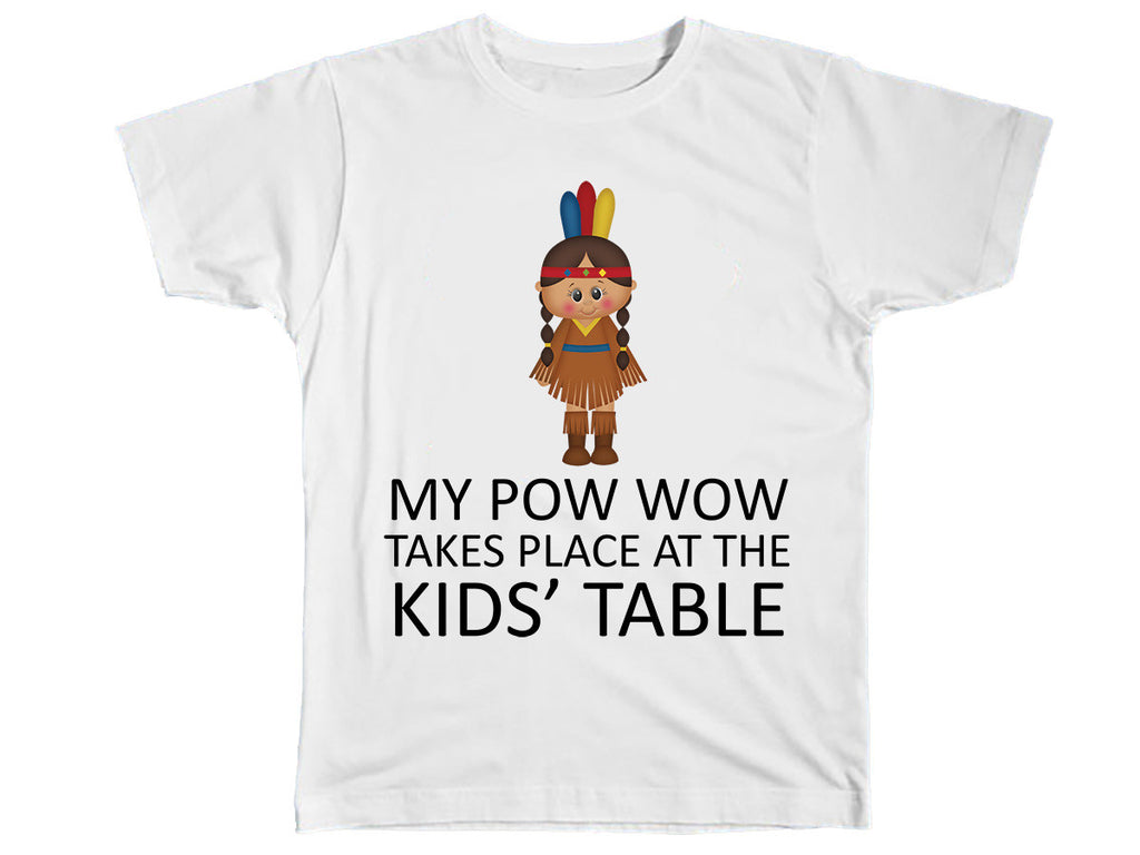 My Pow Wow Takes Place At The Kids' Table Shirt - Kids T Shirt - UMBUH