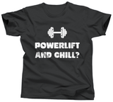 Powerlift and Chill Shirt - Unisex Tee - UMBUH