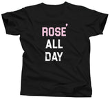 Rose All Day T-Shirt - Unisex Tee - UMBUH