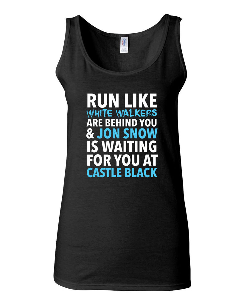 Run Like White Walkers Are Behind You & Jon Snow Tank Top - JUNIOR FIT TANK - UMBUH