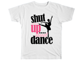 Shut Up And Dance Tshirt - Kids T Shirt - UMBUH