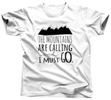 The Mountains Are Calling and I Should Go Tshirt - Unisex Tee - UMBUH - 1