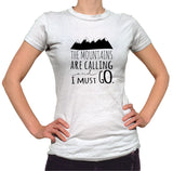 The Mountains Are Calling and I Must Go Shirt - Ladies Crew Neck - UMBUH