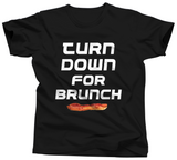 Turn Down For Brunch Shirt - Unisex Tee - UMBUH
