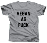 Vegan As Fuck T-Shirt - Unisex Tee - UMBUH