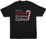 Will Trade Sister For Christmas Cookies Shirt - Kids T Shirt - UMBUH