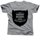 With Great Beard Comes Responsibility Shirt - Unisex Tee - UMBUH