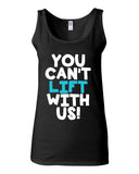 You Can't Lift With Us Tank - JUNIOR FIT TANK - UMBUH