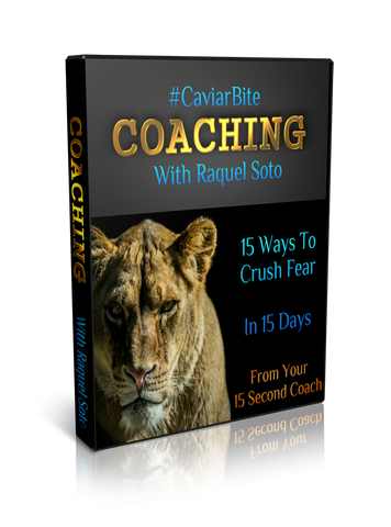 Crush Fear over 15 days with your personal GPS, 15 Second Coach Raquel Soto