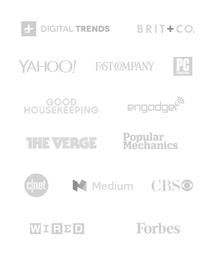 Kuna is featured in Digital Trends, Brit+Co, Engadget, Medium, CBS, PCMag, Forbes, Good Housekeeping, Fast Company, Cnet, The Verge, Popular Mechanics, Yahoo, and Wired