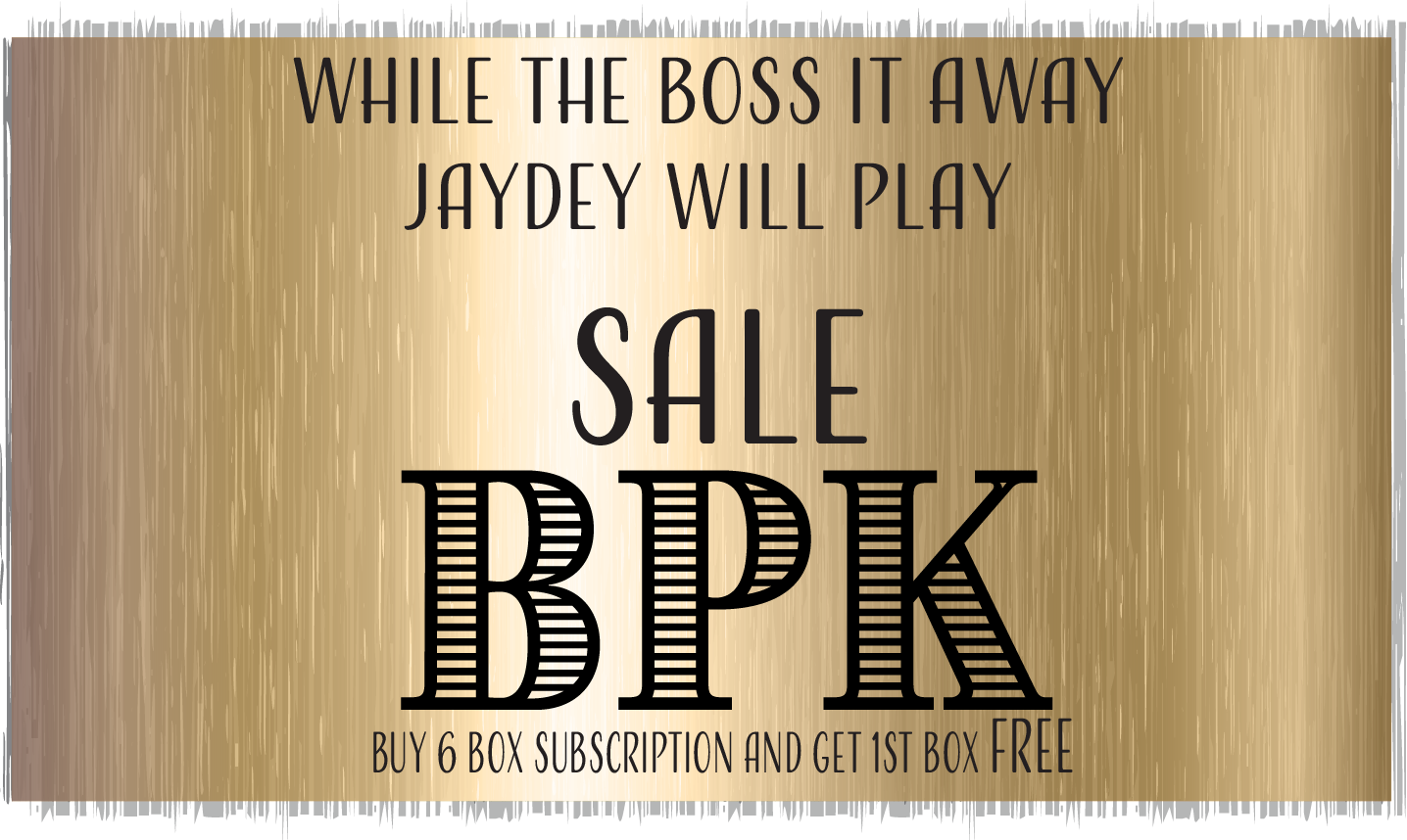 While to Boss is Away SALE - BPK