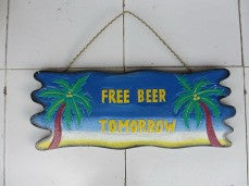 """FREE BEER TOMORROW"" DRIFTWOOD SIGN 20"" - TROPICAL ACCENTS"