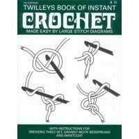 Twilley's Book of Instant Crochet