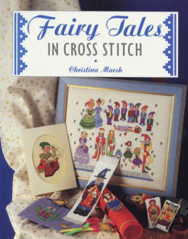 Fairy Tales in Cross Stitch - Book by Christina Marsh