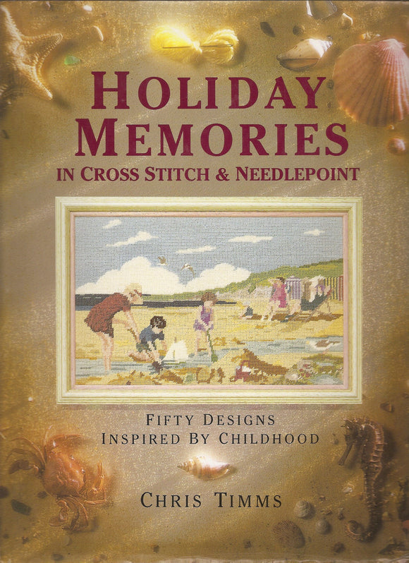 Holiday Memories in Cross Stitch and Needlepoint - Book by Chris Timms