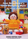Little Dumpling Dolls - The Village Ladies - Jean Greenhowe Knitting Pattern Book