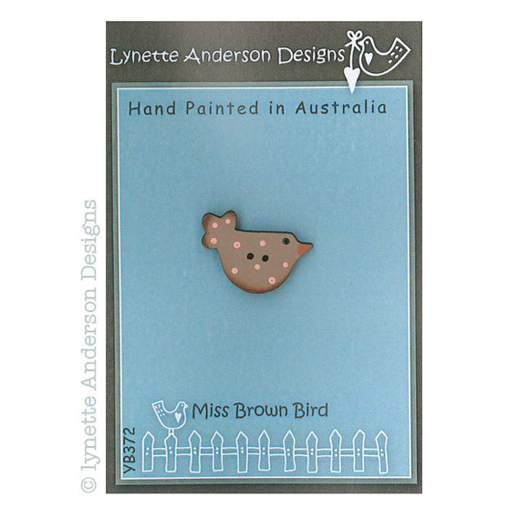 Lynette Anderson Miss Brown Bird Hand Painted Wooden Button