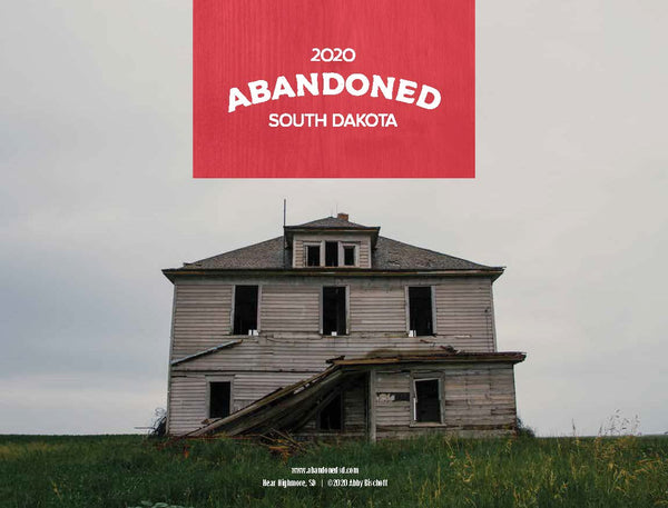 2020 Abandoned: South Dakota Calendar