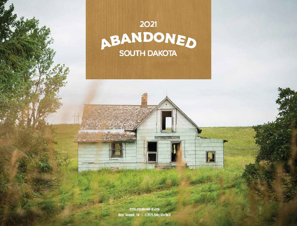 2021 Abandoned: South Dakota Calendar