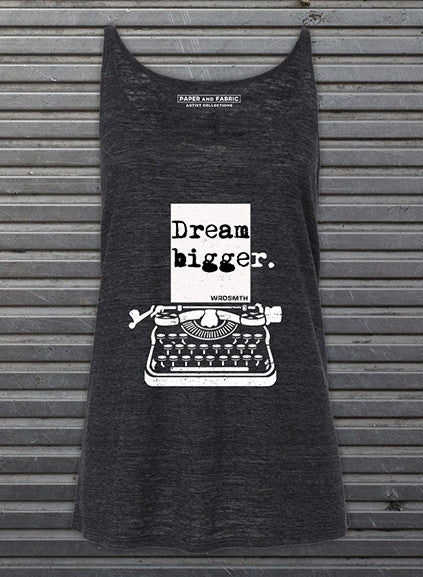 Dream Bigger Limited Edition Tank Top
