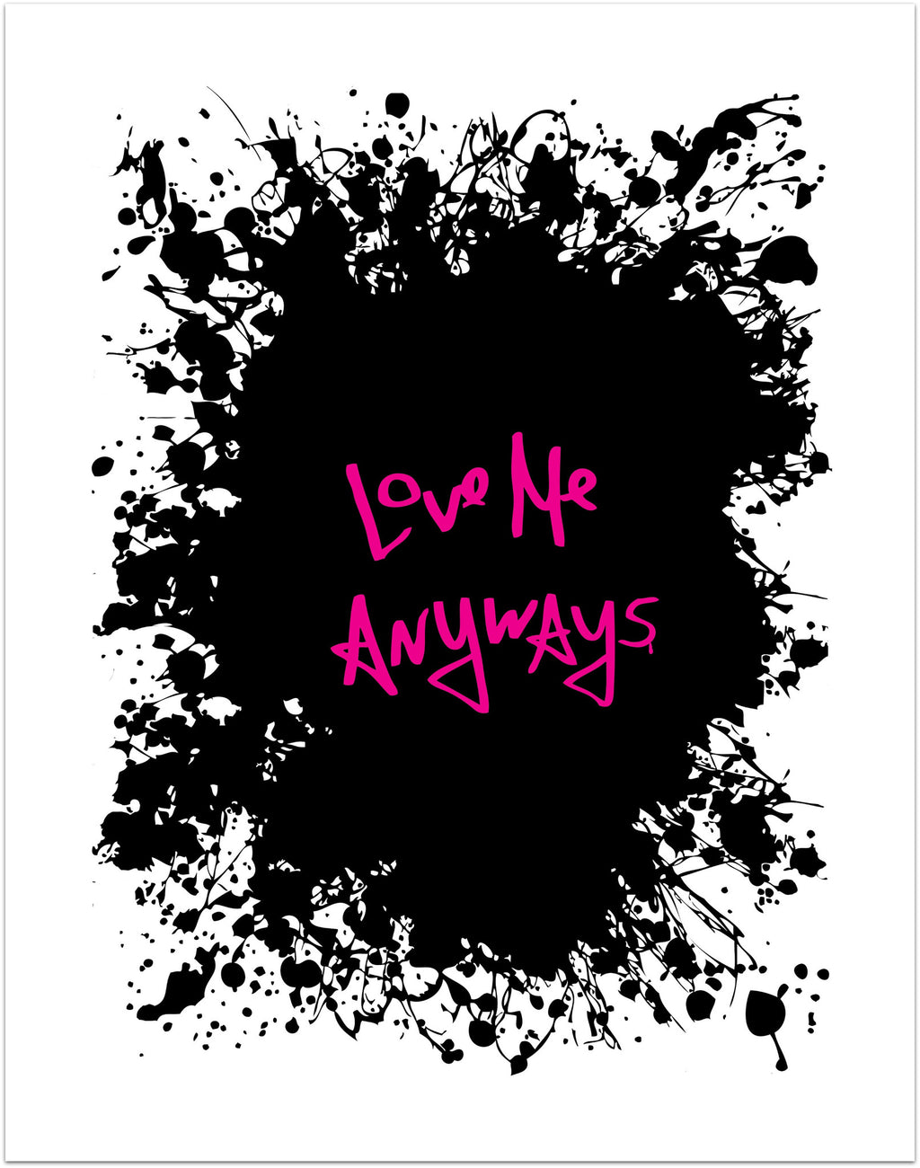 Love Me Anyways Limited Edition Screen Print -  Paper and Fabric