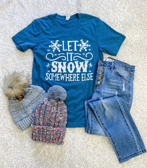 Let It Snow Somewhere Else Short Sleeve Graphic Tee | Boutique Elise