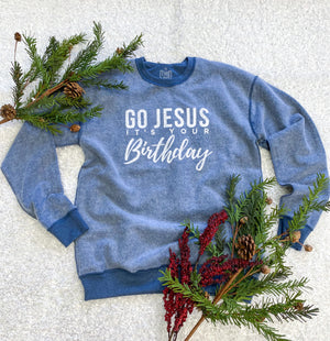 Go Jesus Its Your Birthday Blue and White Sweatshirt | Boutique Elise