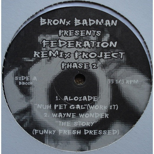 "Bronx Badman - Federation Remix Project Phase 2, 12"" Vinyl - The Giant Peach"