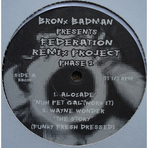 "Bronx Badman - Federation Remix Project Phase 2, 12"" Vinyl"