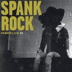 Spank Rock - Fabriclive.33, Mixed CD - The Giant Peach