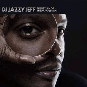 DJ Jazzy Jeff - The Return Of The Magnificent, CD