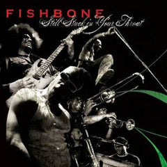 Fishbone - Still Stuck In Your Throat, CD - The Giant Peach
